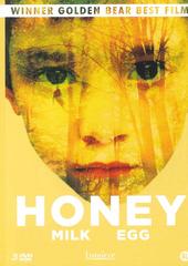 Honey ; Milk ; Egg