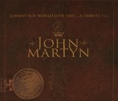 Johnny Boy would love this... : a tribute to John Martyn