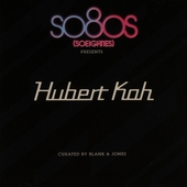 So80s presents Hubert Kah : Curated by Blank & Jones