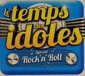 Le temps des idoles : Spécial rock'n'roll