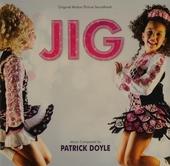 Jig : original motion picture soundtrack