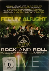 Rock and roll hall of fame + museum live : Feelin' alright