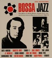 Bossa jazz : the birth of hard bossa, samba jazz and the evolution of Brazilian fusion 1962-73
