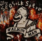 Walkin' man : the best of Seasick Steve