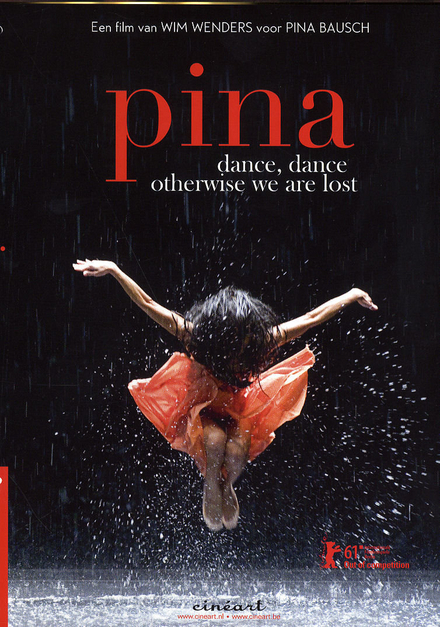 Pina : dance, dance otherwise we are lost