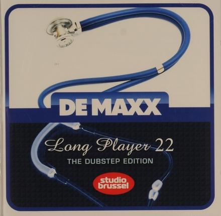 De maxx [van] Studio Brussel : long player. 22, The dubstep edition