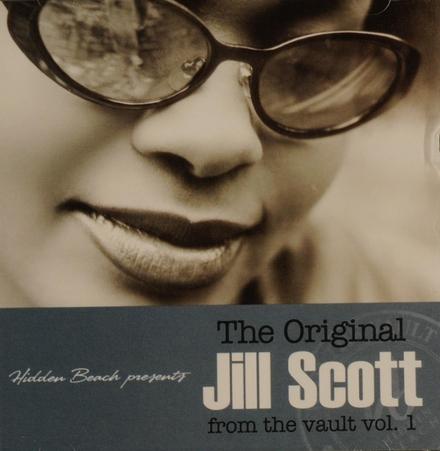 The original Jill Scott from the vault. Vol. 1