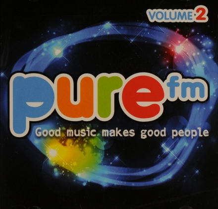 Pure FM : Good music makes good people. vol.2