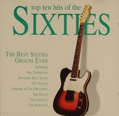 Top ten hits of the sixties : The best sixties groups ever