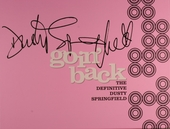 Goin' back : the definitive Dusty Springfield
