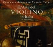 L'arte del violino in Italia c. 1650-1700