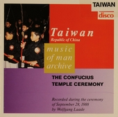 Music of man archive : Taiwan - The Confucius temple ceremony