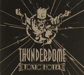 Thunderdome : Toxic hotel