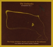 Diversions. Vol. 1, The songs of Robert Wyatt and Antony & The Johnsons : live from the Union Chapel, London
