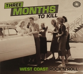 Three months to kill : West Coast rock 'n' roll