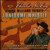 Lonesome whistle : A Hank Williams tribute