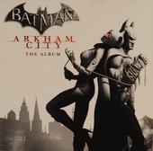 Batman : Arkham city - the album