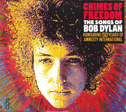 Chimes of freedom : the songs of Bob Dylan : honouring 50 years of Amnesty International