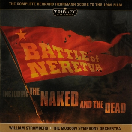 Battle of Neretva ; The naked and the dead : the complete Bernard Herrmann score to the 1969 film