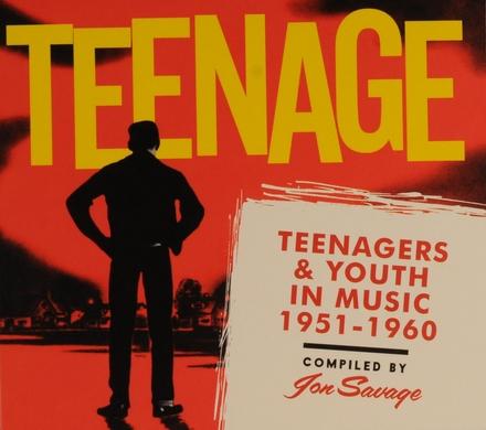 Teenage : teenagers & youth in music 1951-1960
