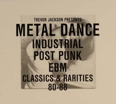 Metal dance : industrial post punk EBM : classics & rarities 1980-1988