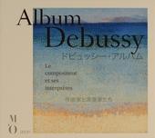 Album Debussy : Le compositeur et ses interprètes