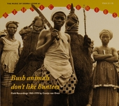 Bush animals don't like hunters : field recordings 1965-1970 by Cootje van Oven. The music of Sierra Leone, Vol. 1