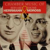 Chamber music of Bernard Herrmann and Jerome Moross