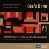 Gee's bend : Gittarenkonzerte des 20./21. Jahrhunderts