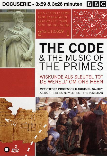The code & The music of the primes : wiskunde als sleutel tot de wereld om ons heen