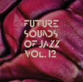 Future sounds of jazz. Vol. 12