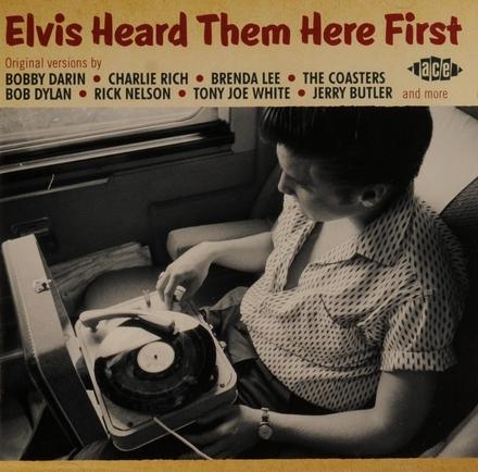 Elvis heard them here first