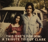 This one's for him : a tribute to Guy Clark