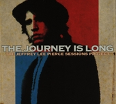 The journey is long : the Jeffrey Lee Pierce sessions project