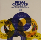 Royal grooves : Funk and groovy soul from the King records vaults
