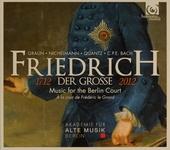 Friedrich der Grosse 1712 : music for the Berlin court