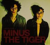 Minus the Tiger