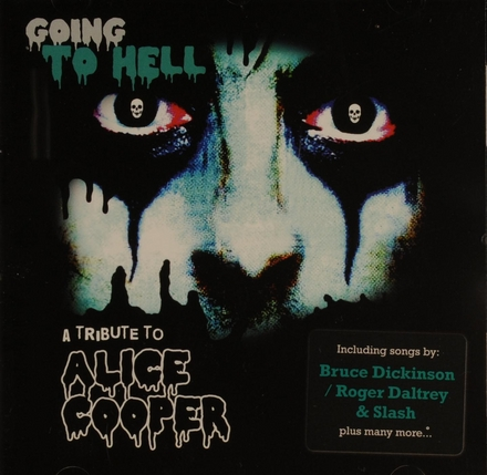 Going to hell : A tribute to Alice Cooper