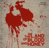 In the land of blood and honey : original motion picture soundtrack