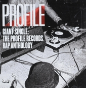 Giant single : the Profile Records rap anthology