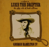 A tribute to Luke the Drifter : the other side of Hank Williams