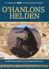 O'Hanlons helden : ontdekkingsreizigers uit de negentiende eeuw. [Serie 1]