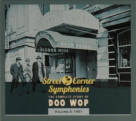 Street corner symphonies : the complete story of doo wop. Vol. 3, 1951