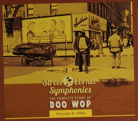 Street corner symphonies : the complete story of doo wop. Vol. 4, 1952