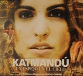 Katmandú : un espejo en el cielo : banda sonora original