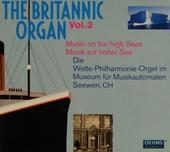 The Britannic organ : Die Welte-Philharmonie-Orgel im Museum für Musikautomaten Seewen, CH. vol.3
