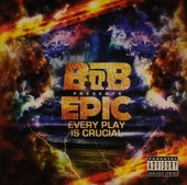 B.o.B. presents Epic every play is crucial