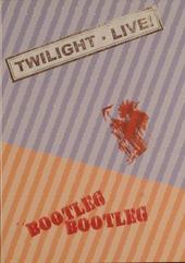 Twilight live : Bootleg bootleg