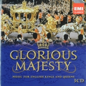 Glorious majesty : Music for English kings and queens