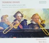 Trombone grande : music for bass sackbut around 1600